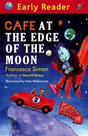 Early Reader: Cafe At The Edge Of The Moon de Francesca Simon
