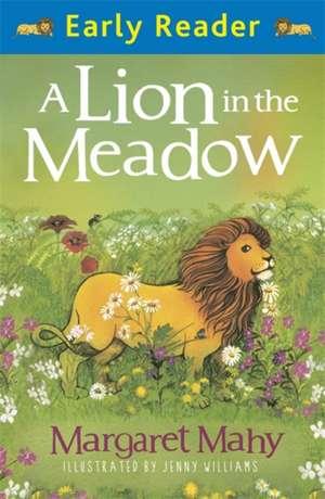 A Lion in the Meadow de Margaret Mahy