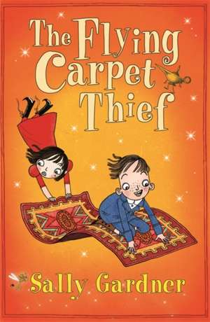 Flying Carpet Thief de Sally Gardner