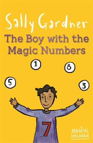 The Boy with the Magic Numbers de Sally Gardner