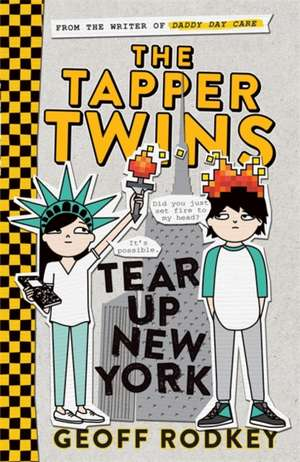 The Tapper Twins Tear up New York de Geoff Rodkey