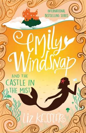 Emily Windsnap and the Castle in the Mist de Liz Kessler