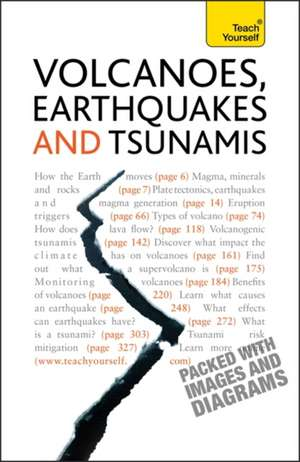 Volcanoes, Earthquakes And Tsunamis: Teach Yourself de David A. Rothery