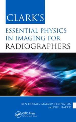 Clark's Essential Physics in Imaging for Radiographers imagine