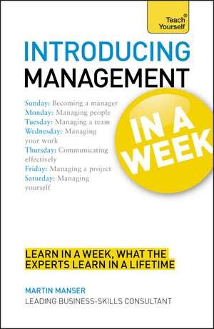 Introducing Management in a Week: Teach Yourself de Martin Manser