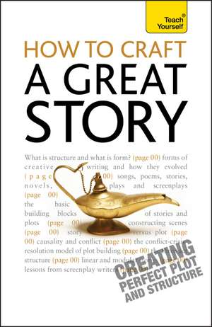 How to Craft a Great Story:  Creating Perfect Plot and Structure de Chris Sykes