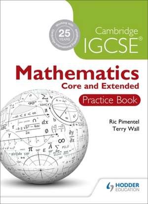 Cambridge IGCSE Mathematics Core and Extended Practice Book de Ric Pimentel