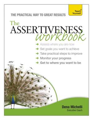 Teach Yourself:  The Assertiveness Workbook de Dena Michelli