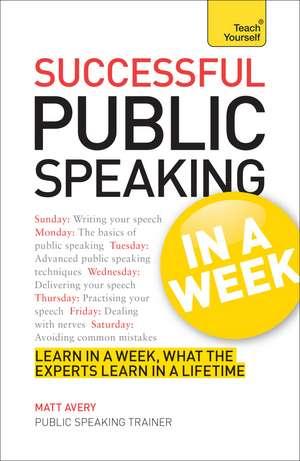 Public Speaking In A Week de Matt Avery