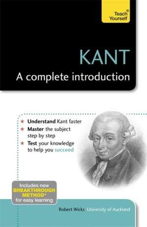Kant:  A Complete Introduction de Robert Wicks