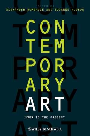 Contemporary Art: 1989 to the Present de Alexander Dumbadze