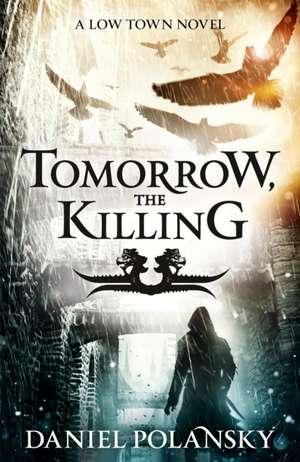 Tomorrow, the Killing de Daniel Polansky