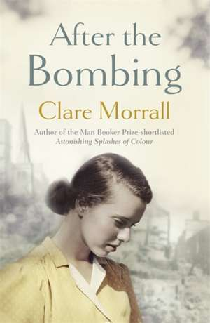 Morrall, C: After the Bombing de Clare Morrall