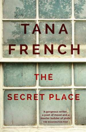 The Secret Place de Tana French