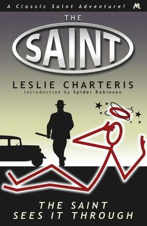 The Saint Sees It Through de Leslie Charteris