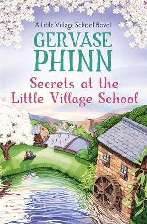Secrets at the Little Village School: A Little Village School Novel (Book 5) de Gervase Phinn