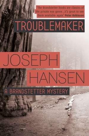 Troublemaker de Joseph Hansen