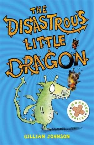 The Disastrous Little Dragon de Gillian Johnson