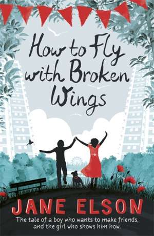 How to Fly with Broken Wings de Jane Elson