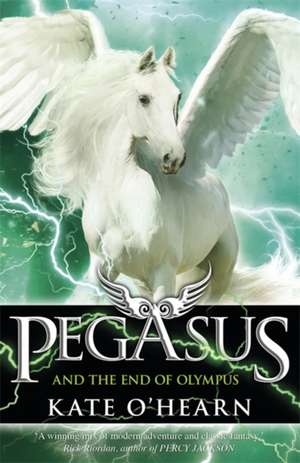 Pegasus and the End of Olympus de Kate Ohearn