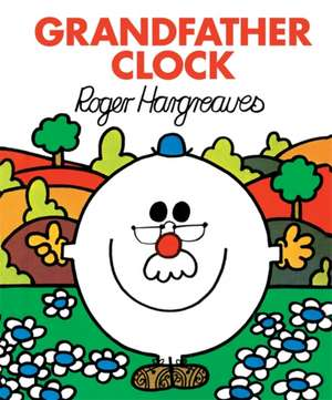 Grandfather Clock de Roger Hargreaves