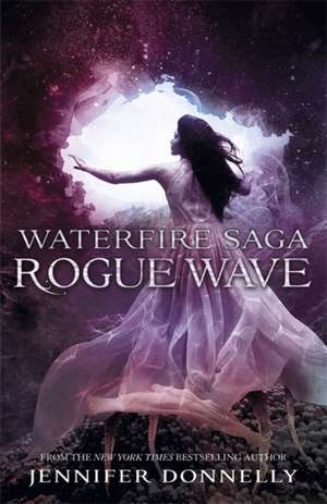 Waterfire Saga: Rogue Wave de Jennifer Donnelly
