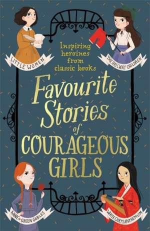 Favourite Stories of Courageous Girls de Louisa May Alcott