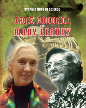 Anniss, M: Jane Goodall and Mary Leaky