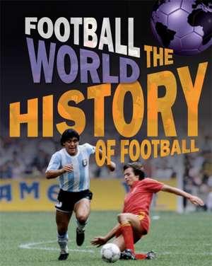 Football World: History of Football