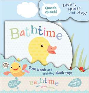 Little Learners - Bathtime: Squirt, Splash and Play!