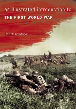 An Illustrated Introduction to the First World War:  The Search for Brunanburh de PHIL CARRADICE