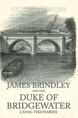 James Brindley and the Duke of Bridgewater de Victoria Owens