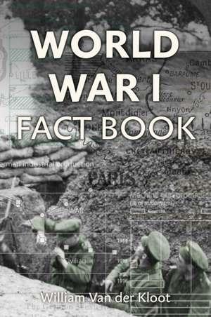 World War I Fact Book de William Van Der Kloot