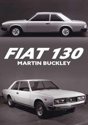 Fiat 130 de Martin Buckley