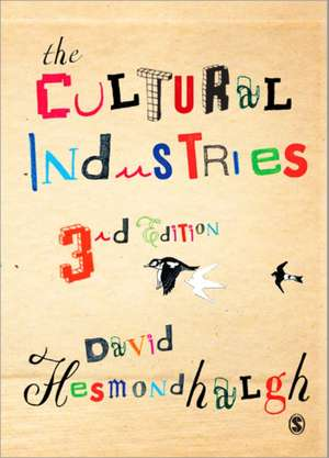 The Cultural Industries de David Hesmondhalgh