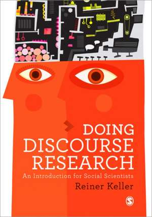 Doing Discourse Research: An Introduction for Social Scientists de Reiner Keller