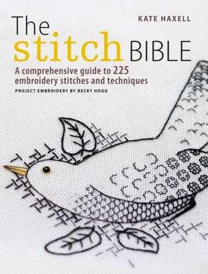 The Stitch Bible de Kate Haxell