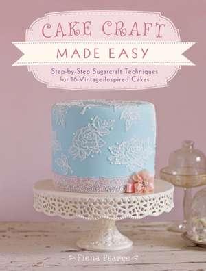 Pearce, F: Cake Craft Made Easy de Fiona Pearce
