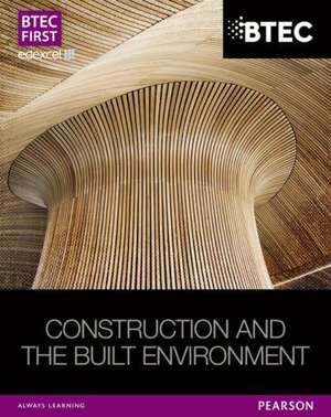 BTEC First Construction and the Built Environment Student Book de Simon Topliss