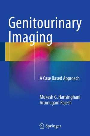 Genitourinary Imaging: A Case Based Approach de Mukesh G. Harisinghani