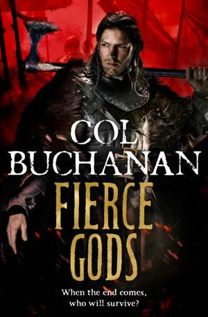 Fierce Gods de Col Buchanan