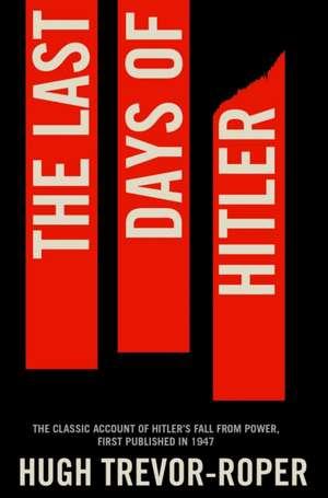 The Last Days of Hitler de Hugh Trevor-Roper