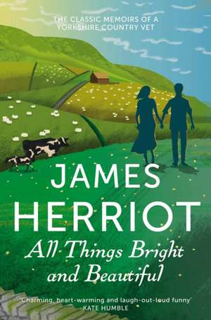 All Things Bright and Beautiful de James Herriot