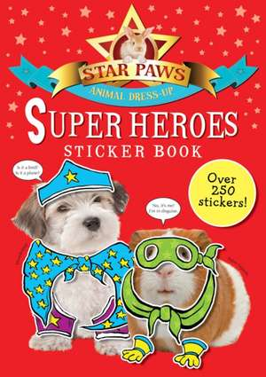 Super Heroes Sticker Book: Star Paws