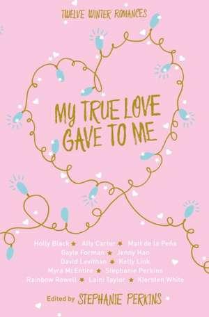 My True Love Gave to Me de Stephanie Perkins