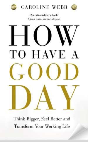 How to Have a Good Day de Caroline Webb