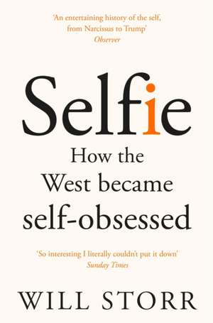 Selfie: How the West Became Self-Obsessed de Will Storr