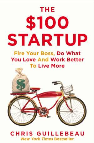 The $100 Startup de Chris Guillebeau