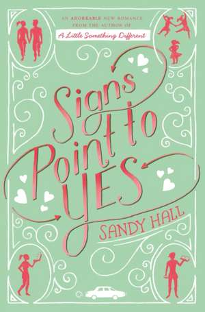Signs Point to Yes de Sandy Hall