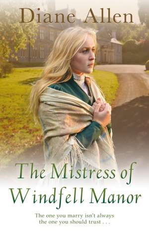 The Mistress of Windfell Manor de Diane Allen